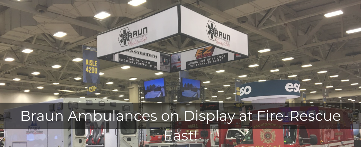 Braun Ambulances on Display at Fire-Rescue East 2019