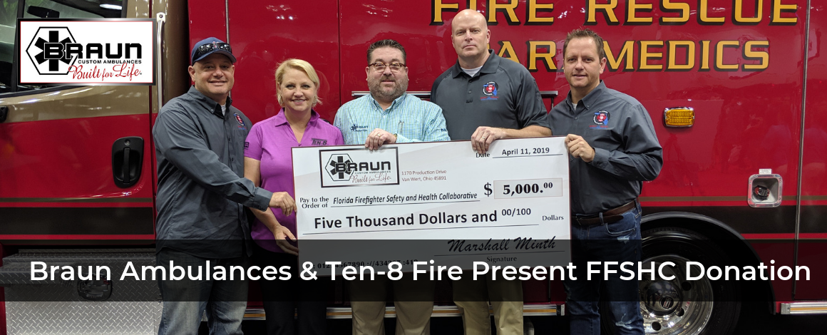 Braun Ambulances and Ten-8 Fire Equipment, Inc. Present Donation to Florida Firefighters Safety and Health Collaborative